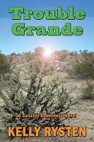 Trouble Grande: A Cassidy Adventure Novel (Paperback)