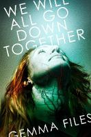 We Will All Go Down Together (Paperback)