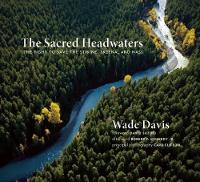 The Sacred Headwaters: The Fight to Save the Stikine, Skeena, and Nass (Paperback)