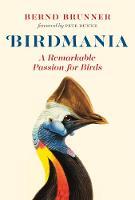 Birdmania: A Remarkable Passion for Birds (Hardback)