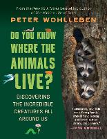 Do You Know Where the Animals Live?: Discovering the Incredible Creatures All Around Us (Hardback)