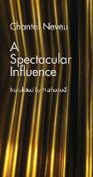 Spectacular Influence, A (Paperback)