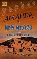 Amanda in New Mexico: Ghosts in the Wind (Paperback)