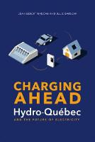 Charging Ahead: Hydro-QuA (c)bec and the Future of Electricity (Paperback)