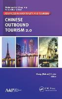 Chinese Outbound Tourism 2.0 - Advances in Hospitality and Tourism (Hardback)