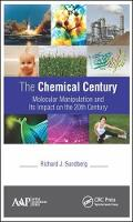 The Chemical Century: Molecular Manipulation and Its Impact on the 20th Century (Hardback)
