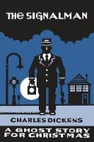 The Signalman: A Ghost Story for Christmas - Seth's Christmas Ghost Stories (Paperback)