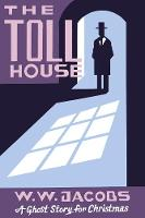 The Toll House: A Ghost Story for Christmas - Seth's Christmas Ghost Stories (Paperback)