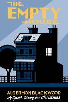 The Empty House: A Ghost Story for Christmas - Seth's Christmas Ghost Stories (Paperback)