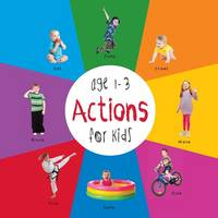 Actions for Kids Age 1-3 (Engage Early Readers: Children's Learning Books) with Free eBook (Paperback)