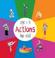 Actions for Kids Age 1-3 (Engage Early Readers: Children's Learning Books) with Free eBook (Hardback)