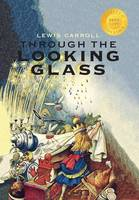 Through the Looking-Glass (Illustrated) (1000 Copy Limited Edition)