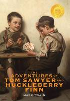The Adventures of Tom Sawyer and Huckleberry Finn (1000 Copy Limited Edition)