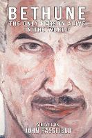 Bethune: The Only Person Alive in the World (Paperback)
