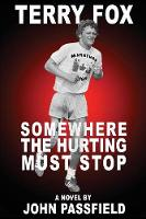 Terry Fox: Somewhere the Hurting Must Stop (Paperback)