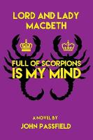 Lord and Lady Macbeth: Full of Scorpions Is My Mind (Paperback)