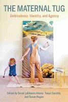 The Maternal Tug: Ambivalence, Identity, and Agency (Paperback)
