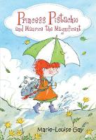 Princess Pistachio and Maurice the Magnificent (Hardback)