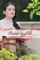 Ruins in Silk: Prequel to The Sackville Hotel Trilogy, A story of tragedy and triumph (Paperback)