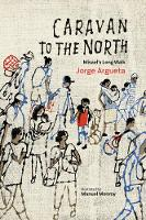 Caravan to the North: Misael's Long Walk (Hardback)
