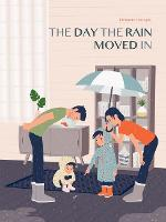 The Day the Rain Moved in (Hardback)