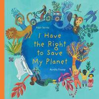 I Have the Right to Save My Planet - I Have the Right 2 (Hardback)