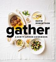 Gather: A Dirty Apron Cookbook (Hardback)