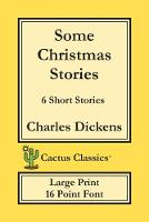 Some Christmas Stories (Cactus Classics Large Print): 6 Short Stories; 16 Point Font; Large Text; Large Type - Cactus Classics Large Print (Paperback)