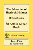 The Memoirs of Sherlock Holmes (Cactus Classics Large Print): 11 Short Stories; 16 Point Font; Large Text; Large Type - Cactus Classics Large Print (Paperback)