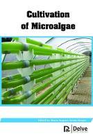 Cultivation of Microalgae (Hardback)