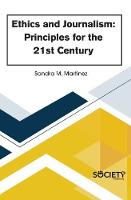 Ethics and Journalism: Principles for the 21st Century (Hardback)