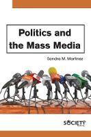 Politics and the Mass Media (Hardback)