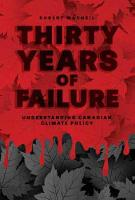 Thirty Years of Failure: Understanding Canadian Climate Policy (Paperback)