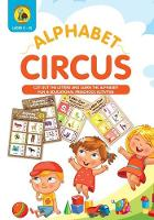"""Alphabet Circus: Cut out the Letters and Learn the Alphabet! Fun & Educational Preschool Activity Book Age 3-5 - Letter Recognition and Alphabet Practice for preschooler to kindergartener (full colour / 8x10"""") - Learn & Play Kids Activity Books 4 (Paperback)"""