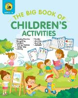 The Big Book of Children's Activities: Drawing Practice, Numbers, Writing Practice, Telling Time, Coloring, Puzzles, Matching, Counting, Alphabet Exercises (4 to 8 year olds / 8x10 / 100 pages) - Learn & Play Kids Activity Books 2 (Paperback)
