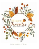 Thanksgiving Favorites Blank Recipe Book: 100 Blank Recipe Pages - Makes a Great Gift for a Happy Thanksgiving (8 X 10 Inches / White) (Paperback)