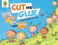 Cut and Glue Activity Book for Kids: Cut Out Cute Full Color Images of Animals, Vehicles and Plants (Ages 3-5) - Learn & Play Kids Activity Books 9 (Paperback)