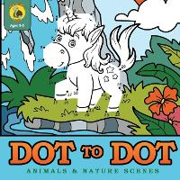 Dot to Dot Animals & Nature Scenes: Connect the Dots Then Color In the Pictures with this Dot to Dot Coloring Book! (Ages 3-8) - Learn & Play Kids Activity Books 8 (Paperback)