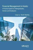 Financial Management in Hotels: A Practice Guide for Undergraduates, Owners and Employees (Hardback)