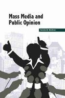 Mass Media and Public Opinion (Hardback)