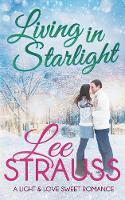 Living in Starlight: a clean sweet romance - a novella - A Light & Love Romance 4 (Paperback)