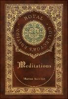 Meditations (Royal Collector's Edition) (Annotated) (Case Laminate Hardcover with Jacket) (Hardback)