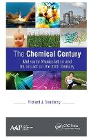 The Chemical Century: Molecular Manipulation and Its Impact on the 20th Century (Paperback)