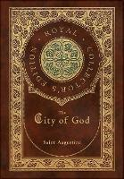 The City of God (Royal Collector's Edition) (Case Laminate Hardcover with Jacket) (Hardback)