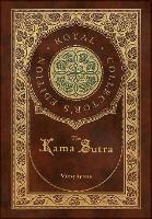 The Kama Sutra (Royal Collector's Edition) (Annotated) (Case Laminate Hardcover with Jacket) (Hardback)