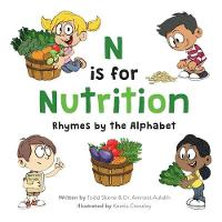 N is for Nutrition: Rhymes by the Alphabet (Paperback)