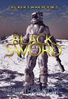 Black Sword - Decker's War 5 (Hardback)