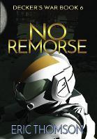No Remorse - Decker's War 6 (Hardback)