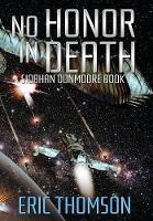 No Honor in Death - Siobhan Dunmoore` 1 (Hardback)
