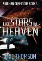 Like Stars in Heaven - Siobhan Dunmoore 3 (Hardback)
